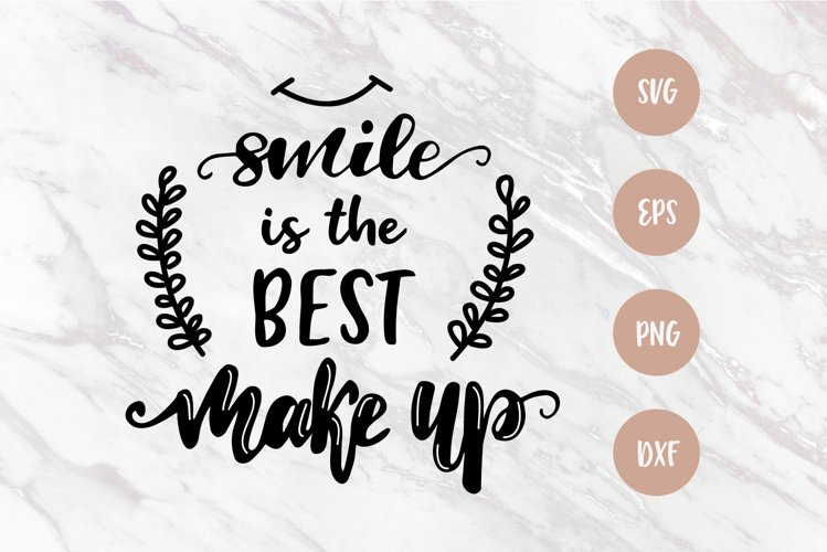 Smile is the best makeup SVG, hand lettered quote PNG example image 1