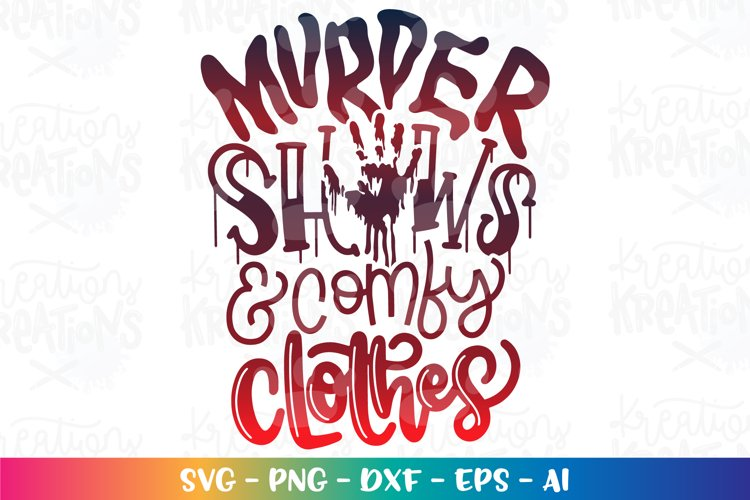 General svg Murder shows and comfy clothes