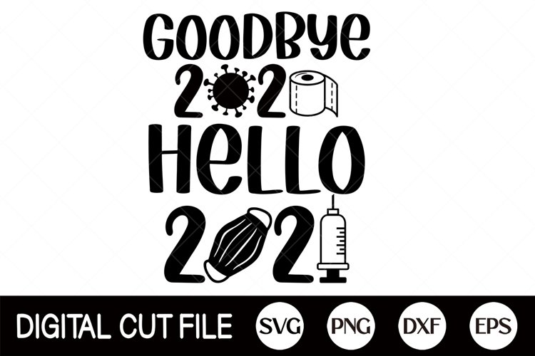 New year SVG, 2021 SVG, Goodbye 2020 Hello 2021 SVG, Mask example image 1