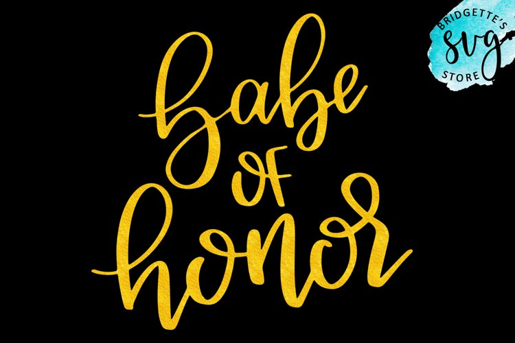 babe of honor handlettered cutting file SVG, DXF, PNG, EPS