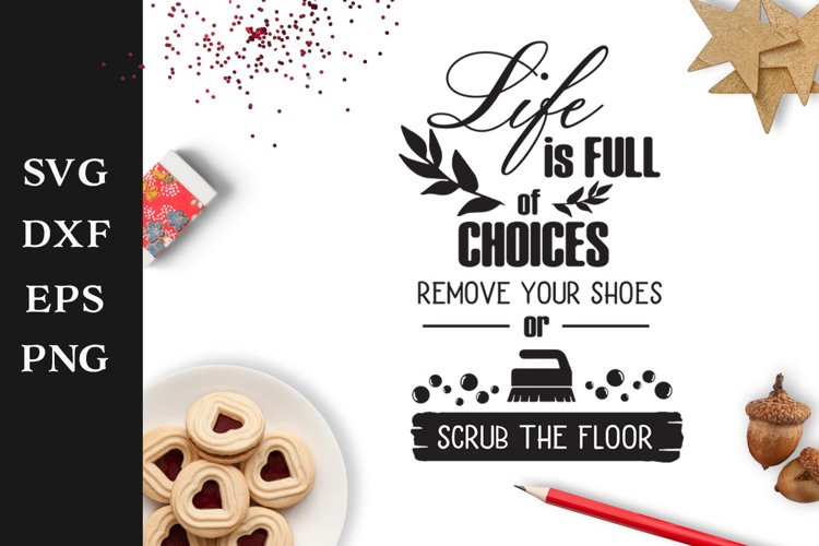 Life is Full of Choices SVG Cut Fi example image 1