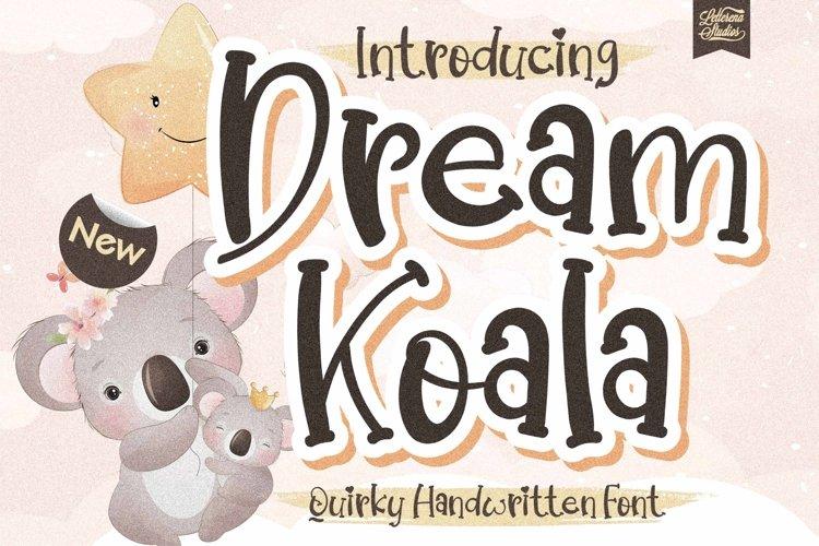 Dream Koala - Quirky Handwritten Font example image 1