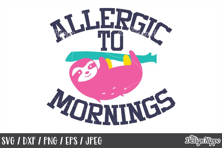 Funny, SVG, Allergic to mornings, Sassy, Sayings, Quote, PNG