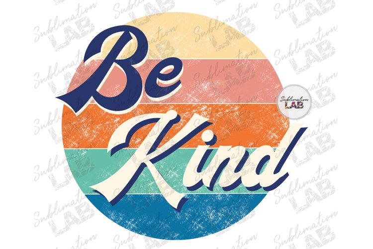 Be Kind Vintage Sublimation Design Retro Circle 70s style example image 1