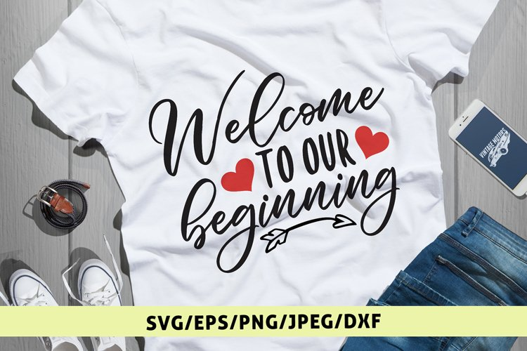 Welcome To Our Beginning Svg Cut File example