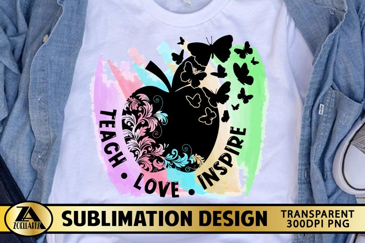 SUBLIMATION Teacher PNG Teach Love Inspire Butterfly Quote