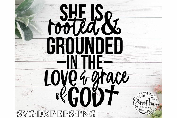 She is rooted and grounded in the love and grace of God SVG