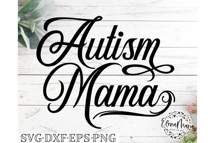Autism Awareness Mom SVG Cutting File | Autism Mama Svg