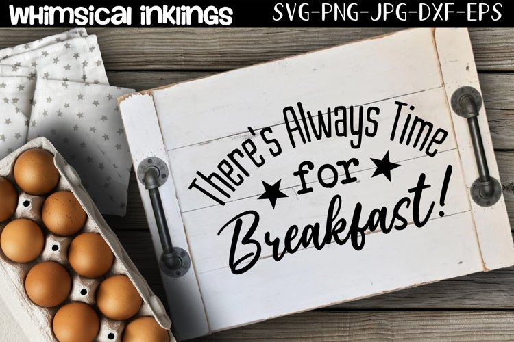 Theres Always Time For Breakfast SVG example image 1