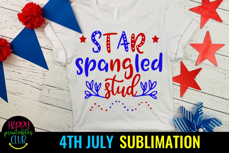 Star Spangled Stud 4th July Sublimation- July 4th Sublimatio