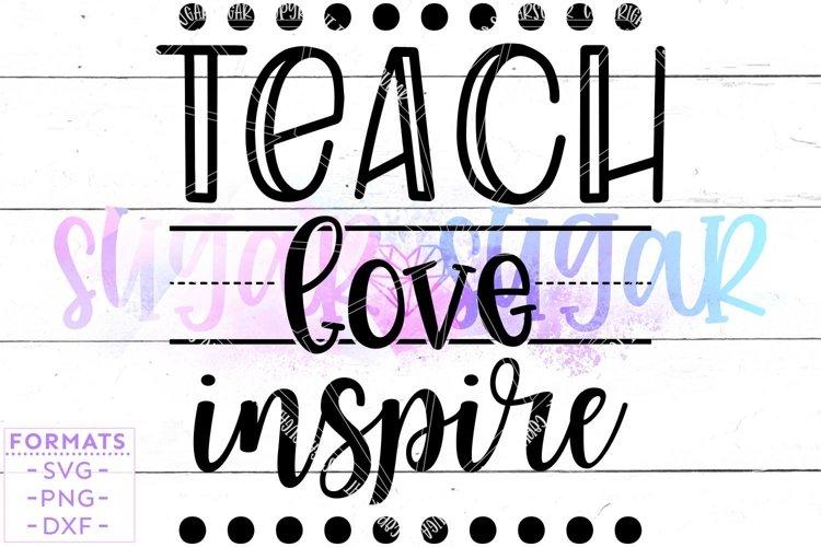 Teach Love Inspire svg Files for Cricut