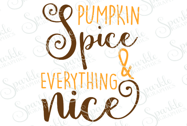 Pumpkin Spice & Everything Nice Cut File Set | SVG, EPS, DXF, PNG example image 1