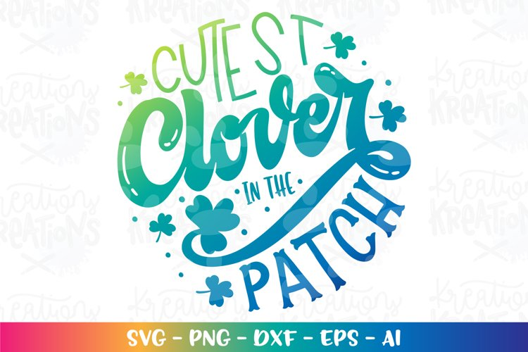 St Patrick's Day svg Cutest Clover in the Patch example image 1