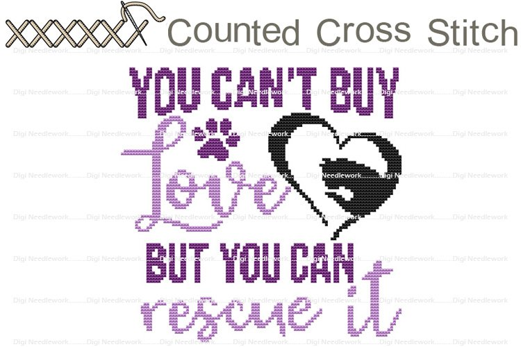 You Cant Buy Love You Can Rescue Cat COUNTED Cross Stitch