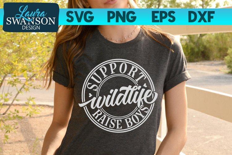 Support Wildlife Raise Boys SVG Cut File