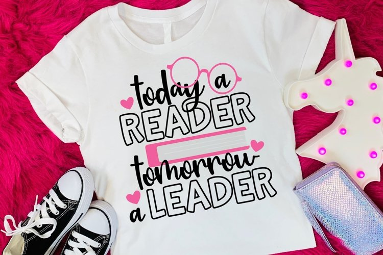 Today a Reader Tomorrow a Leader SVG DXF PNG example