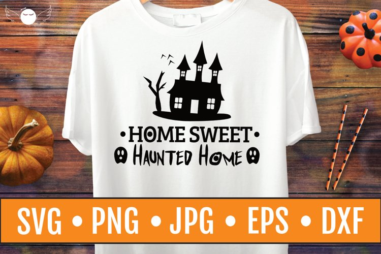 Halloween Quote SVG | Home Sweet Haunted Home| Halloween SVG example image 1