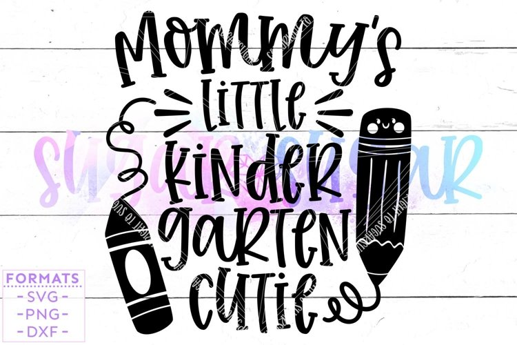 Mommys Little Kindergarten Cutie svg Files for Cricut