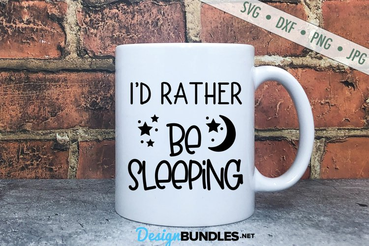 Rather Be Sleeping SVG   Mug SVG   Funny SVG example image 1