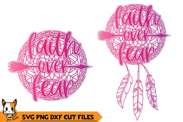 Faith Over Fear Boho Dreamcatcher - Mandala SVG PNG DXF