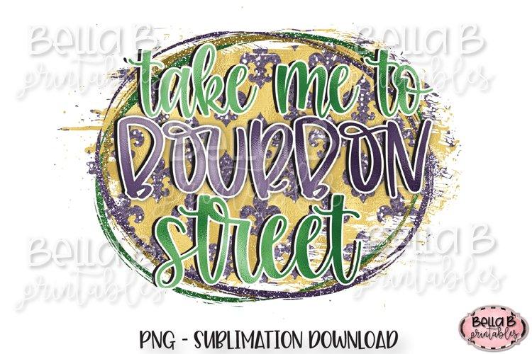 Mardi Gras Sublimation Design, Take Me To Bourbon Street example image 1