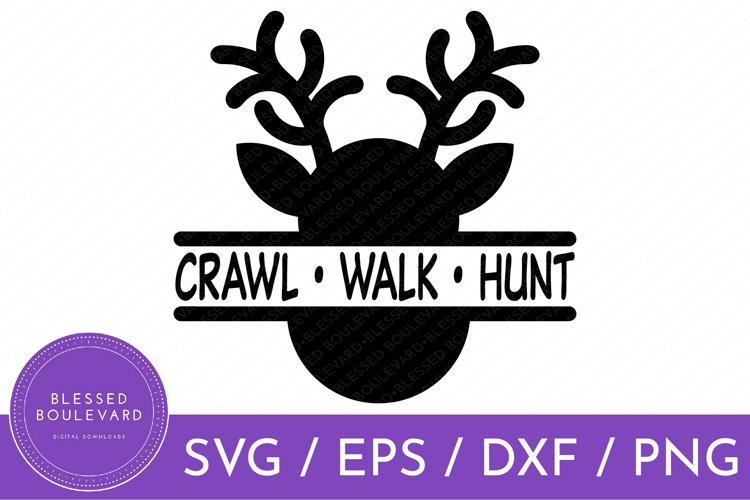 Crawl Walk Hunt SVG   Hunting SVG   Hunting Clipart