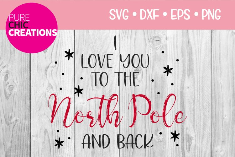 Christmas SVG|Love You To The North Pole|SVG DXF PNG EPS example image 1