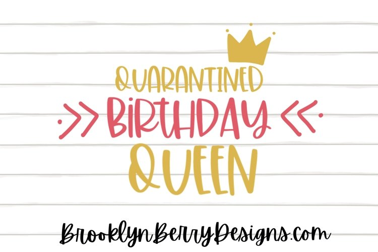 Quarantined Birthday Queen / Funny SVG example image 1