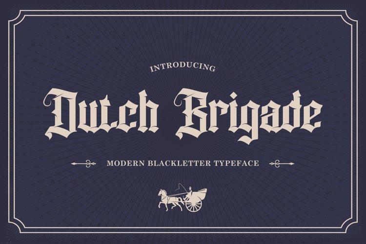 Dutch Brigade - Modern Blackletter Typeface example image 1