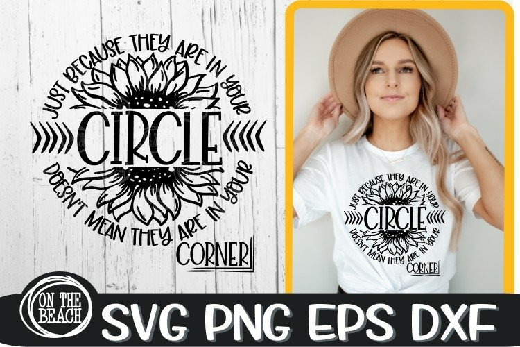 In Your Circle Doesnt Mean In Your Corner - Sunflower SVG