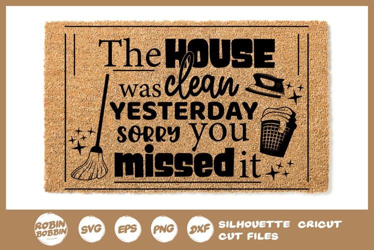 Doormat SVG - Clean House - Funny Doormat Quotes