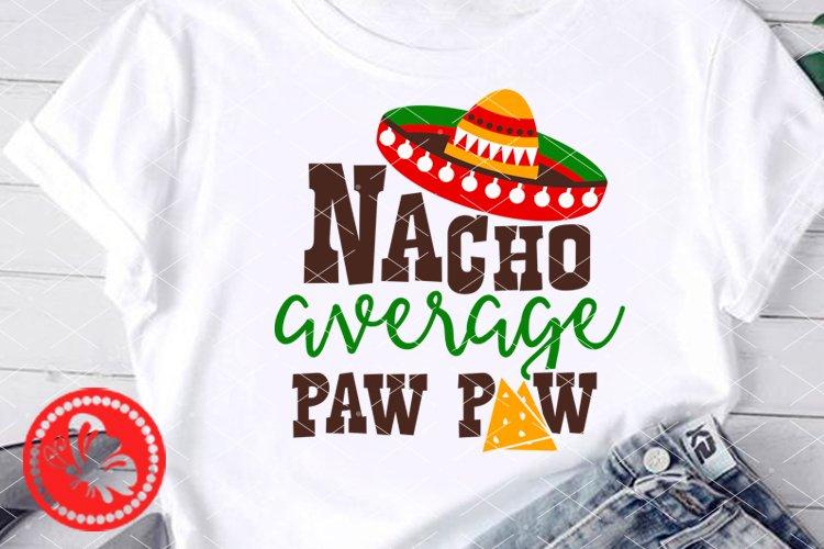 Nacho average Paw Paw svg Mexican Sombrero Cinco de mayo