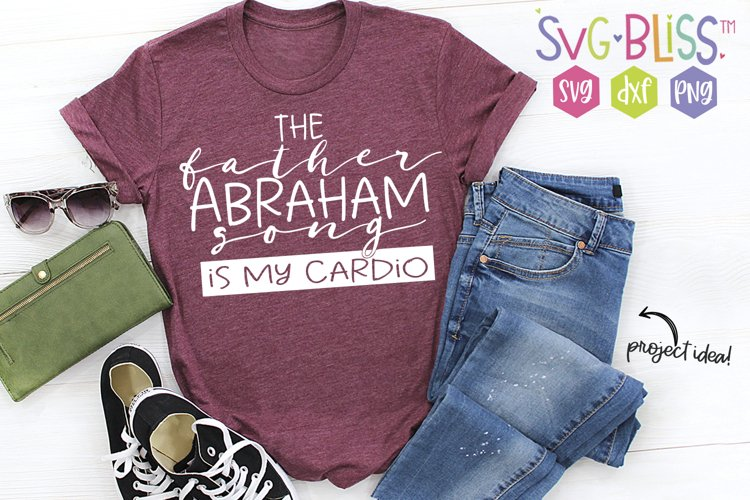 The Father Abraham Song is my Cardio SVG Cut File