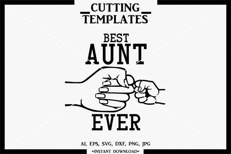 Best Aunt SVG, Aunt SVG, Silhouette, Cricut, Cameo, DXF, PNG