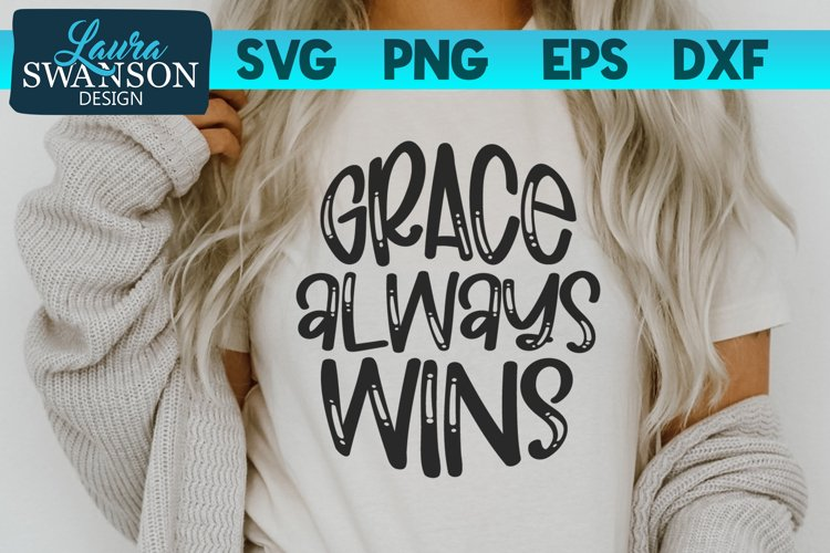 Grace Always Wins SVG Cut File | Christian Quote SVG example image 1