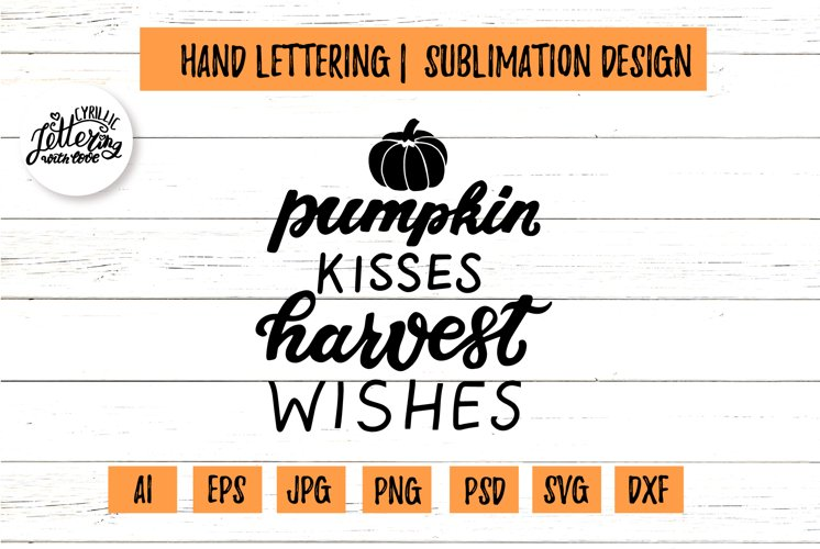 Pumpkin kisses svg lettering sublimation design for cricut example image 1