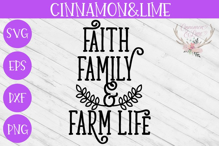 Faith, Family and Farm Life Wood Sign SVG example image 1