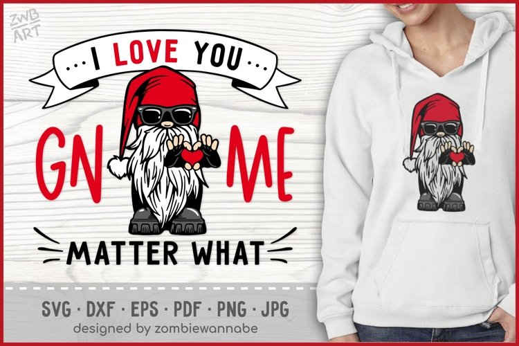 I Love You GNOME Matter What Valentines SVG, Biker Gnome SVG