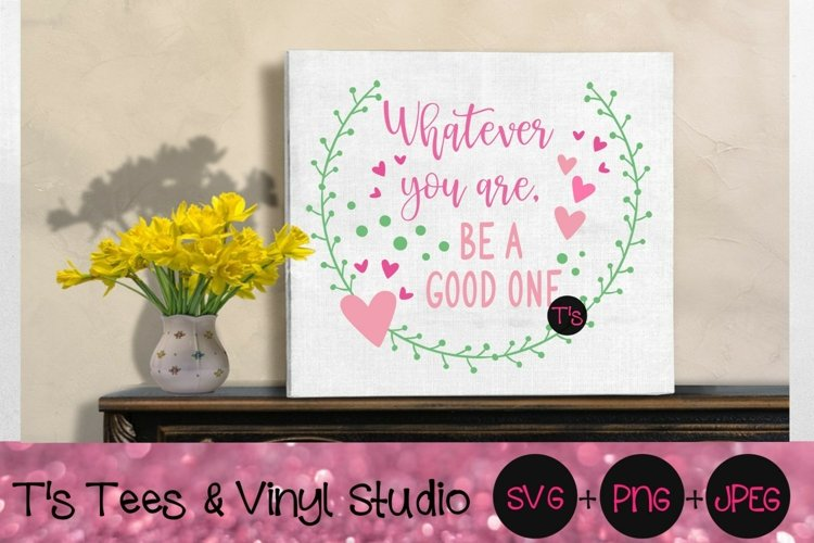 Inspirational Svg, Inspiration, Be Kind, Be Good, Inspire example image 1