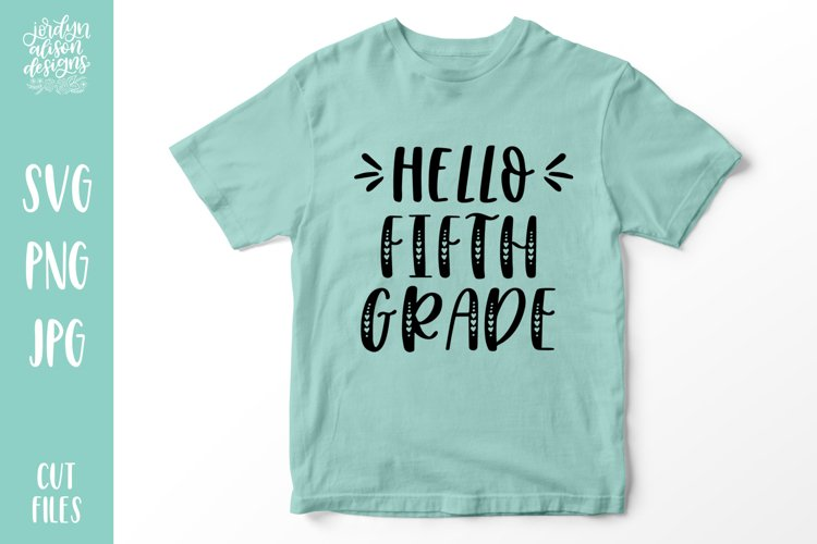 Hello Fifth Grade, Back To School Last Day SVG Cut File example image 1