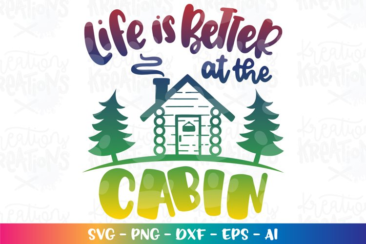 Camping svg Family Cabin Life is better at the Cabin cute