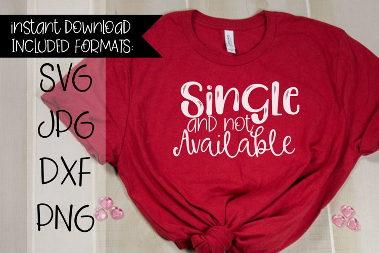 Single And Not Available, A Valentine's SVG example image 1