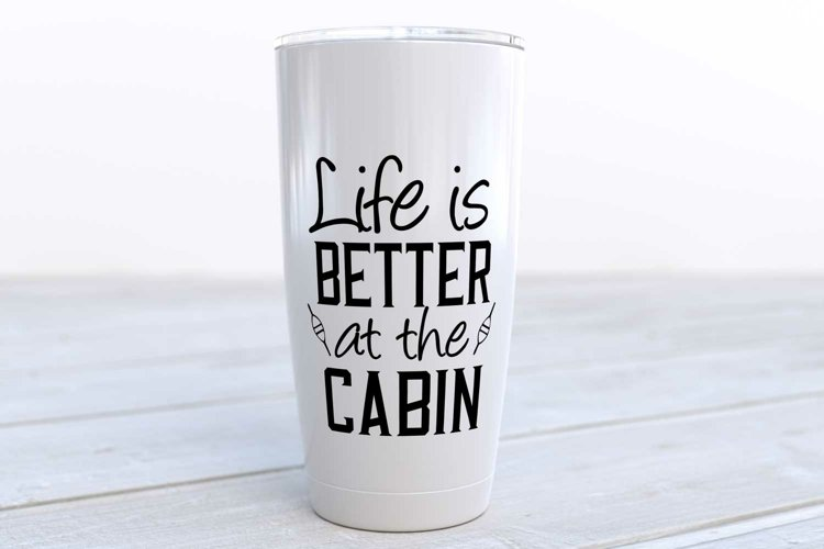 Life is better at the cabin svg design example image 1