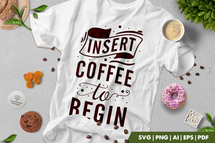Coffee SVG | Insert Coffee To Begin SVG | Coffee Quotes example image 1