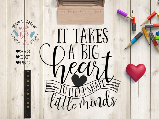 It takes a Big Heart to Shape to Help Shape Little Minds example image 1
