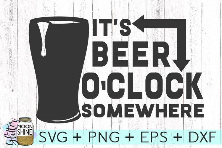 It's Beer O'Clock Somewhere SVG DXF PNG EPS Cutting Files example image 1