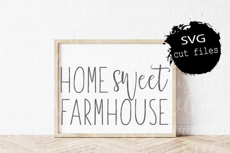 Home Sweet Farmhouse, Family Sign Svg, Home Sweet Home Svg