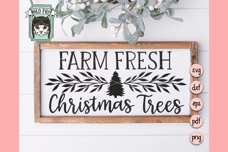 Farm Fresh Christmas Trees SVG, Christmas Sign SVG, Laurel