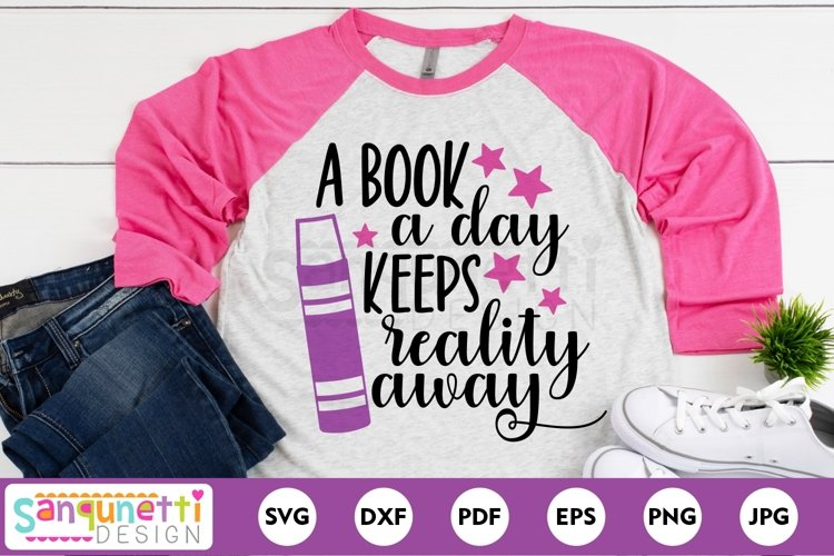 A book a day keeps reality away reading SVG cutting file