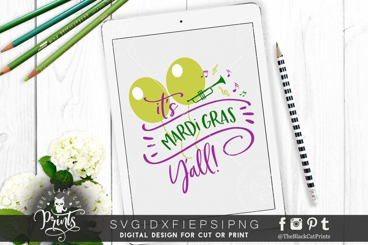 Its Mardi Gras Yall! SVG DXF PNG EPS